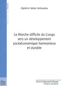La marche difficile du Congo vers un developpement socioéconomique harmonieux et durable