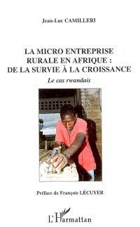La micro-entreprise rurale en Afrique : de la survie à la croissance