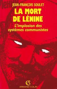 La Mort de Lénine : l'implosion des systèmes communistes