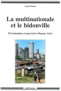 La multinationale et le bidonville : privatisations et pauvreté à Buenos Aires