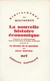 La Nouvelle histoire économique; Le Dossier de la question : exposés de mythologie
