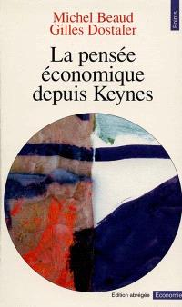 La pensée économique depuis Keynes : historique et dictionnaire des principaux auteurs