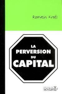 La perversion du capital