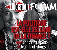 La politique est-elle esclave de la finance ? : forum Libération de Grenoble