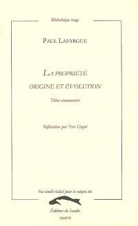 La propriété : origine et évolution : thèse communiste. Réfutation
