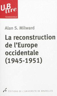 La reconstruction de l'Europe occidentale, 1945-1951
