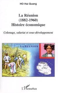 La Réunion (1882-1960), histoire économique : colonage, salariat et sous-développement