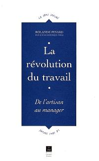 La révolution du travail : de l'artisan au manager