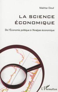 La science économique : de l'économie politique à l'analyse économique
