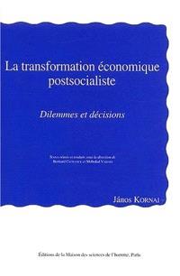 La transformation économique postsocialiste : dilemmes et décisions