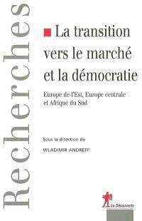 La transition vers le marché et la démocratie : Europe de l'Est, Europe centrale et Afrique du Sud