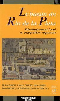 Le bassin du Rio de la Plata : développement local et intégration régionale