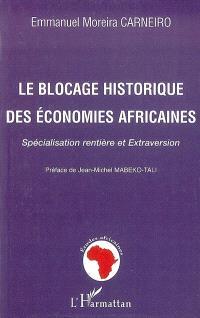 Le blocage historique des économies africaines : spécialisation rentière et extraversion