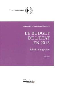 Le budget de l'Etat en 2013 : résultats et gestion