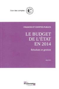 Le budget de l'Etat en 2014 : résultats et gestion : mai 2015