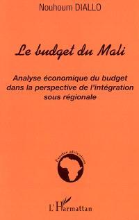 Le budget du Mali : analyse économique du budget dans la perspective de l'intégration sous-régionale