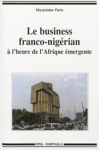 Le business franco-nigérian : à l'heure de l'Afrique émergente