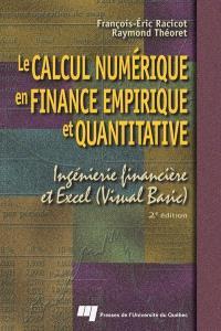Le calcul numérique en finance empirique et quantitative  : ingénierie financière et Excel (Visual Basic)