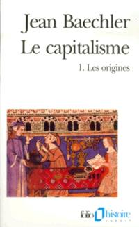 Le capitalisme. Volume 1, Les origines