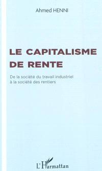 Le capitalisme de rente : de la société du travail industriel à la société des rentiers