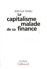 Le capitalisme malade de sa finance : des années d'expansion aux années de stagnation
