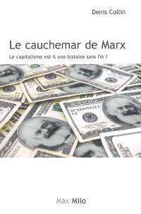Le cauchemar de Karl Marx : le capitalisme est-il une histoire sans fin ?