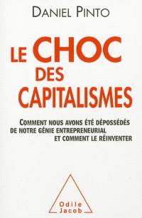 Le choc des capitalismes : comment nous avons été dépossédés de notre génie entrepreneurial et comment le réinventer