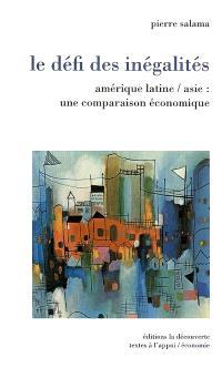 Le défi des inégalités : Amérique latine-Asie : une comparaison économique
