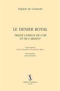 Le denier royal : traité curieux de l'or et de l'argent