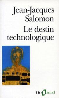 Le destin technologique