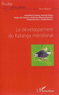 Le développement du Katanga méridional