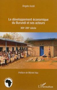 Le développement économique du Burundi et ses acteurs : XIXe-XXIe siècle