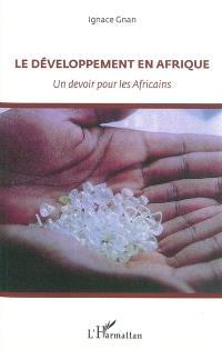 Le développement en Afrique : un devoir pour les Africains