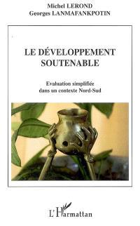 Le développement soutenable : évaluation simplifiée dans un contexte Nord-Sud