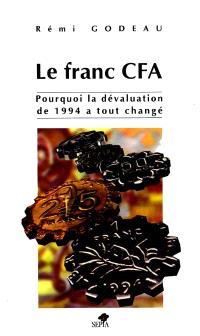 Le franc CFA : pourquoi la dévaluation de 1994 a tout changé