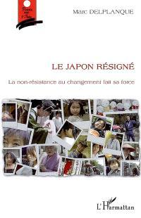 Le Japon résigné : la non-résistance au changement fait sa force