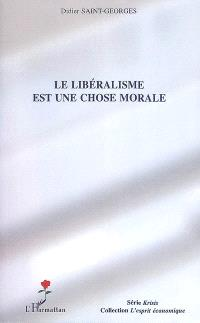 Le libéralisme est une chose morale
