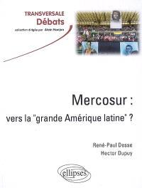 Le Mercosur : vers la grande Amérique latine ?