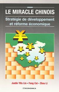 Le miracle chinois : stratégie de développement et réforme économique