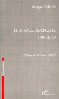 Le miracle socialiste 1981-2000