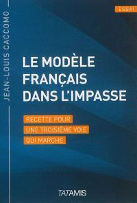 Le modèle français dans l'impasse : recette pour une troisième voie qui marche