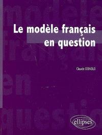 Le modèle français en question
