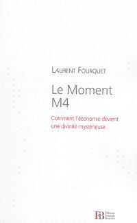 Le moment M4 : comment l'économie devient une divinité mystérieuse