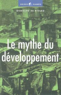 Le mythe du développement : les économies non viables du XXIe siècle