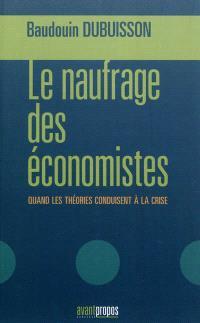 Le naufrage des économistes : quand les théories conduisent à la crise : le grand écart : économie, finance et écologie