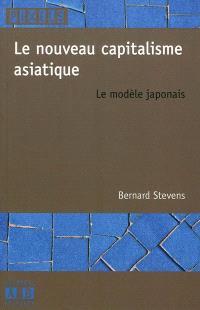 Le nouveau capitalisme asiatique : le modèle japonais