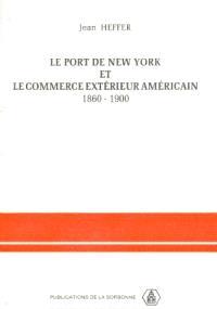 Le Port de New York et le commerce extérieur américain : 1860-1900
