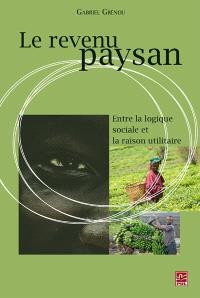 Le revenu paysan  : entre la logique sociale et la raison utilitaire