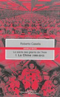 Le siècle des géants de l'Asie. Volume 1, La Chine (1995-2012)