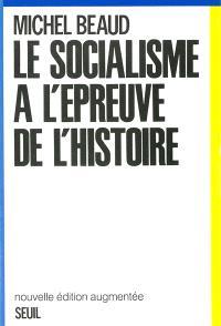 Le Socialisme à l'épreuve de l'histoire : 1800-1981